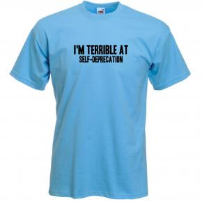 im_terrible_at_self_deprecation_t_shirt_Medium
